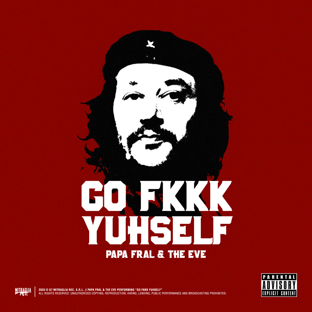 Papa Fral - Go Fkkk Yuhself [prod. The Eve]