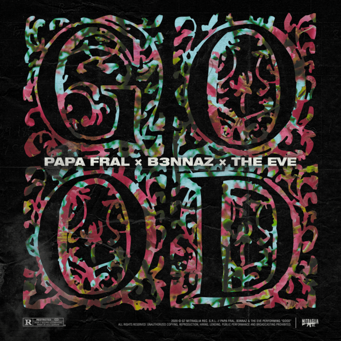 Papa Fral - Good feat. B3nnaz [prod. The Eve]