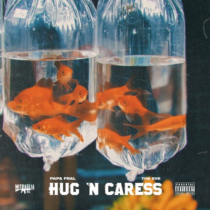 Papa Fral - Hug 'n Caress [prod. The Eve]