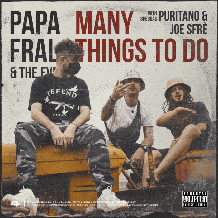 Papa Fral - Many Things To Do feat. Puritano & Joe Sfrè [prod. The Eve]